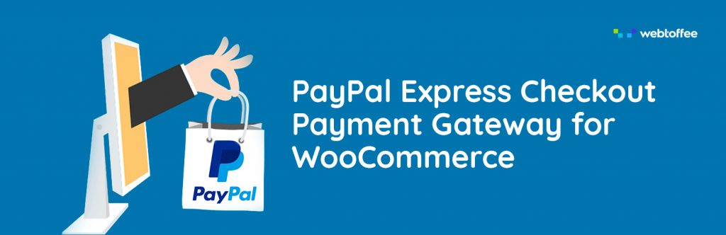 PayPal Express Checkout Payment Gateway for WooCommerce