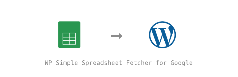 WP Simple Spreadsheet Fetcher for Google