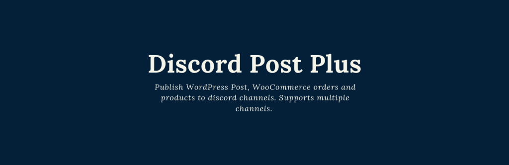 WP Discord Post Plus –  Supports Unlimited Channels