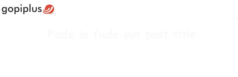 Read more about the article Fade in fade out post title | Gopi Ramasamy | fade,fade in,fade out,widget