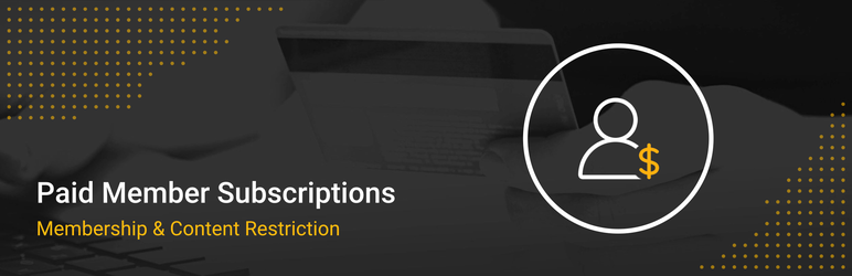 Membership & Content Restriction – Paid Member Subscriptions