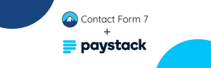 Read more about the article Contact Form 7 – Paystack Add-on   James Ugbanu   contact form,contact form 7,paystack