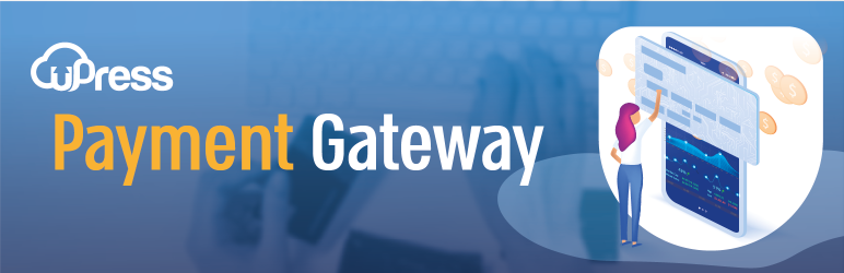 Read more about the article uPress Payment Gateway | uPress | credit card,ecommerce,payment gateway,woocommerce